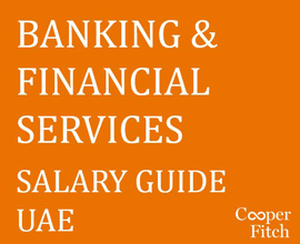 Banking & Financial Services Salary Guide UAE 2017 Cooper Fitch