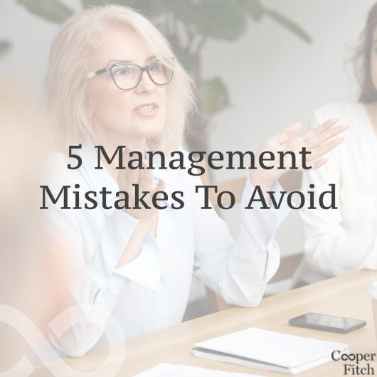 5 Management Mistakes To Avoid